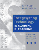 Integr ting Technology in Learning and Teaching