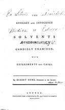 The Efficacy and Innocency of Solvents Candidly Examined