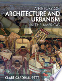 A History of Architecture and Urbanism in the Americas