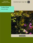 The Blue Flower (EasyRead Super Large 18pt Edition)