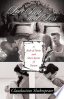 Love, Lust, and Loss  : A Book of Poems and Short Stories of Passion