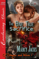 The One True Sacrifice  Of Dragons and Wolves 1  Book