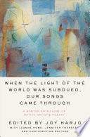 When the Light of the World Was Subdued, Our Songs Came Through: A Norton Anthology of Native Nations Poetry Joy Harjo Cover