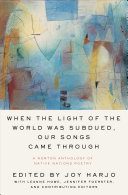 Pdf When the Light of the World Was Subdued, Our Songs Came Through: A Norton Anthology of Native Nations Poetry Telecharger