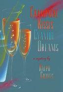Champagne Kisses Cyanide Dreams