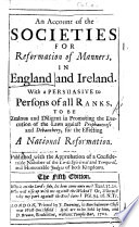 An Account of the Societies for Reformations of Manners in England and Ireland     The third edition