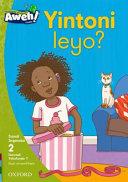 Books - Aweh! IsiXhosa Home Language Grade 1 Level 2 Reader 7: Yintoni leyo?   ISBN 9780190436704