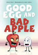 Good Egg and Bad Apple