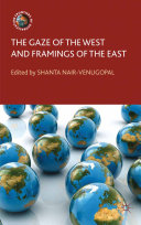 The Gaze of the West and Framings of the East