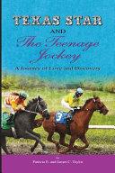 Texas Star and the Teenage Jockey   Paperback