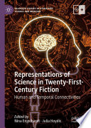 Representations of Science in Twenty First Century Fiction