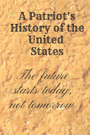 A Patriot s History of the United States Book