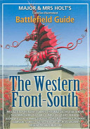 Major and Mrs. Holt's Concise Illustrated Battlefield Guide to the Western Front, South