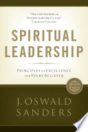 """""""Spiritual Leadership: Principles of Excellence For Every Believer"""" by J. Oswald Sanders"""