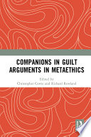 Companions in Guilt Arguments in Metaethics