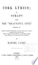 Cork Lyrics   Or  Scraps from the  Beautiful City  Book