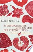 20 Liebesgedichte und ein Lied der Verzweiflung  : spanisch-deutsch