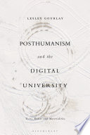 Posthumanism and the Digital University