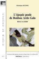 Pdf Epopée peule de Boûbou Ardo Galo (L'). Héros et rebelle Telecharger