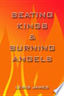 Beating Kings and Burning Angels