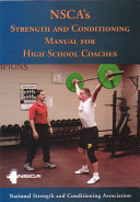 NSCA s Strength and Conditioning Manual for High School Coaches