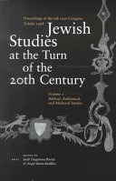 Jewish Studies at the Turn of the Twentieth Century  Volume 1  Biblical  Rabbinical  and Medieval Studies