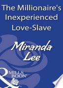 The Millionaire s Inexperienced Love Slave  Mills   Boon Modern