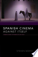 Spanish Cinema Against Itself