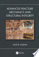 Advanced Fracture Mechanics and Structural Integrity
