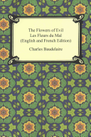 The Flowers of Evil   Les Fleurs Du Mal  English and French Edition