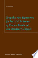 Toward a New Framework for Peaceful Settlement of China s Territorial and Boundary Disputes Book
