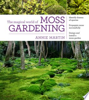 "The+Magical+World+of+Moss+Gardening""This is a fascinating books for anyone wanting to truly broaden the range of plants they grow."" —Gardens Illustrated Moss is an extraordinary plant—it grows without roots, flowers, or stems. Despite being overlooked, in many ways, moss is perfect: it provides year-round color, excels in difficult climates, prevents soil erosion, and resists pests and disease. In The Magical World of Moss Gardening, bryophyte expert Annie Martin reveals how moss can be used in stunning, eco-friendly spaces. The beautifully illustrated guide includes basics on designing and planting a moss garden, as an inspiring tour of the most magical public and private moss gardens throughout the country."