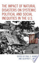 The Impact of Natural Disasters on Systemic Political and Social Inequities in the U.S.