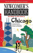 Newcomer s Handbook for Moving to and Living in Chicago