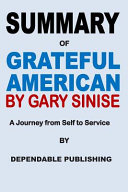 Summary of Grateful American by Gary Sinise