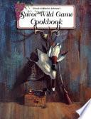 Chuck   Blanche Johnson s Savor Wild Game Cookbook