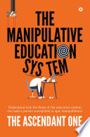 The Manipulative Education System
