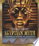 Egyptian Myth: A Treasury of Legends, Art, and History