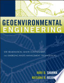 """""""Geoenvironmental Engineering: Site Remediation, Waste Containment, and Emerging Waste Management Technologies"""" by Hari D. Sharma, Krishna R. Reddy"""