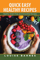 Quick Easy Healthy Recipes  Healthy Grain Free and Smoothie Recipes