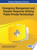 Emergency Management And Disaster Response Utilizing Public Private Partnerships