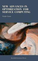 New Advances In Optimization For Service Computing