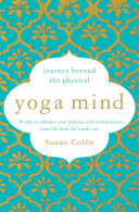 Yoga Mind: Journey Beyond the Physical, 30 Days to Enhance ...