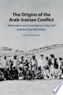 The Origins of the Arab Iranian Conflict