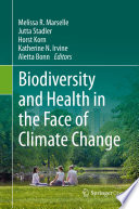 """Biodiversity and Health in the Face of Climate Change"" by Melissa R. Marselle, Jutta Stadler, Horst Korn, Katherine N. Irvine, Aletta Bonn"