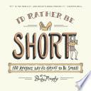 I D Rather Be Short Book PDF