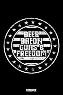 Beer Bacon Guns   Freedom Notebook