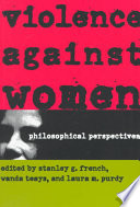 Violence Against Women  : Philosophical Perspectives