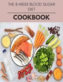 The 8 week Blood Sugar Diet Cookbook Book