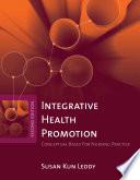 Integrative Health Promotion  Conceptual Bases for Nursing Practice